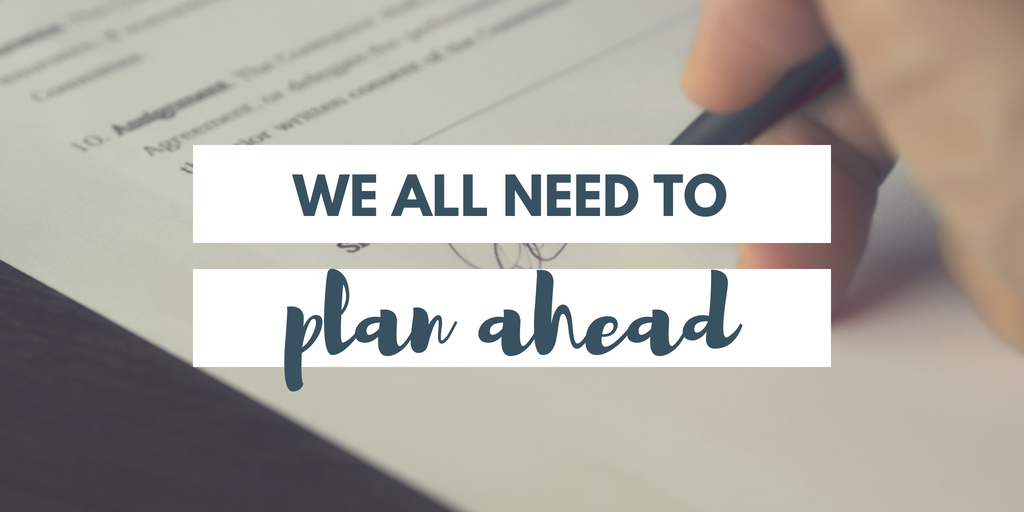 We all need to plan ahead